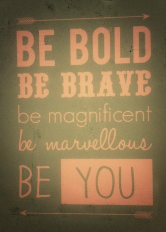 be bold 24.10.2014