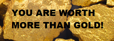 you are worth more than gold