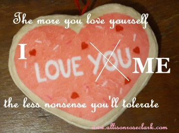 the more you love yourself.