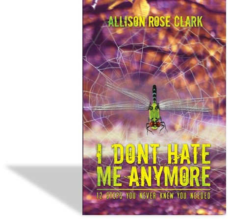 I Dont Hate Me Anymore - Allison Rose Clark